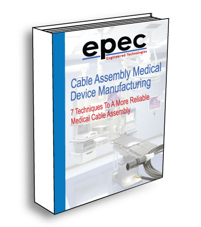 7 Techniques To A More Reliable Medical Cable Assembly - Ebook