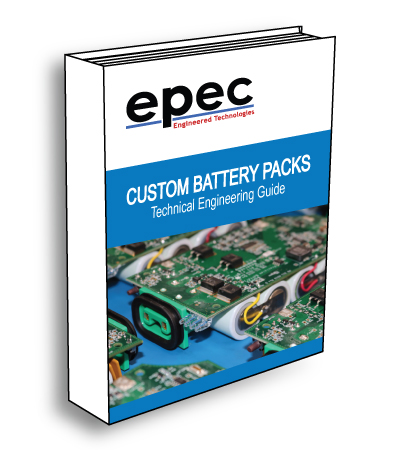 Custom Battery Packs Technical Engineering Guide - by Epec Engineered Technologies