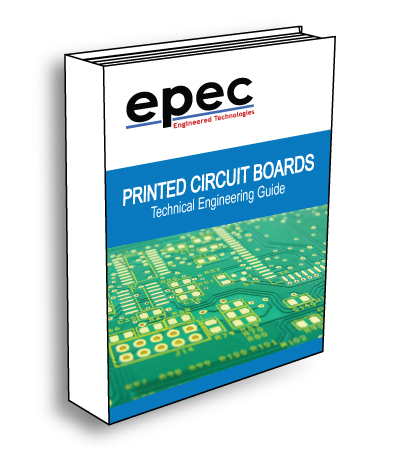 Printed Circuit Boards Technical Engineering Guide - by Epec Engineered Technologies